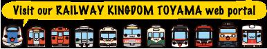 Portal to RAILWAY KINGDOM TOYAMA